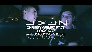 "CHRISSY GRIMEZ FT. 2T - ""LOCK OFF"" - LEVELS SYNDICATE @CHRISSYGRIMEZ @ELOCKE1 @GLASGOWGRIME #LVLZAVP"