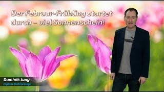Unglaublich! Der Februar-Frühling startet durch: 15°C und viel Sonnenschein! (Mod.: Dominik Jung)