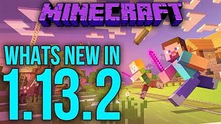 Whats New In Minecraft 1.13.2 Java Edition?