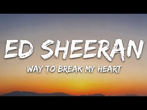Ed Sheeran & Skrillex  - Way To Break My Heart