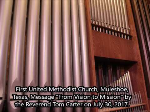 From Vision to Mission - First Methodist Muleshoe, July 30, 2017