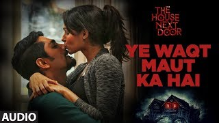 YE WAQT MAUT KA HAI (Full Audio Song) | Sooraj Jagan, Shilpa Natarajan | The House Next Door