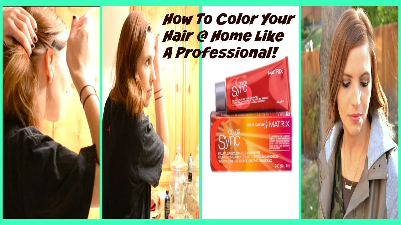 How To Dye Your Hair At Home Like A Professional - YouTube