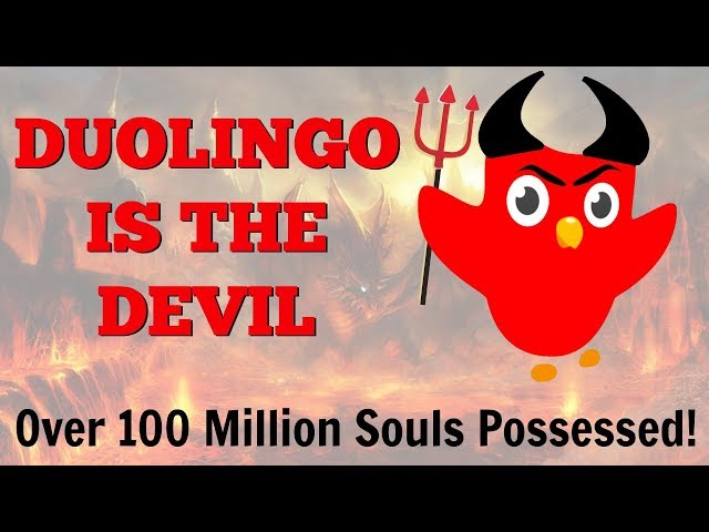Duolingo is the Devil! The Undeniable Truth - YouTube