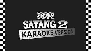 SKA 86 - SAYANG 2 (Karaoke Version) Mp3