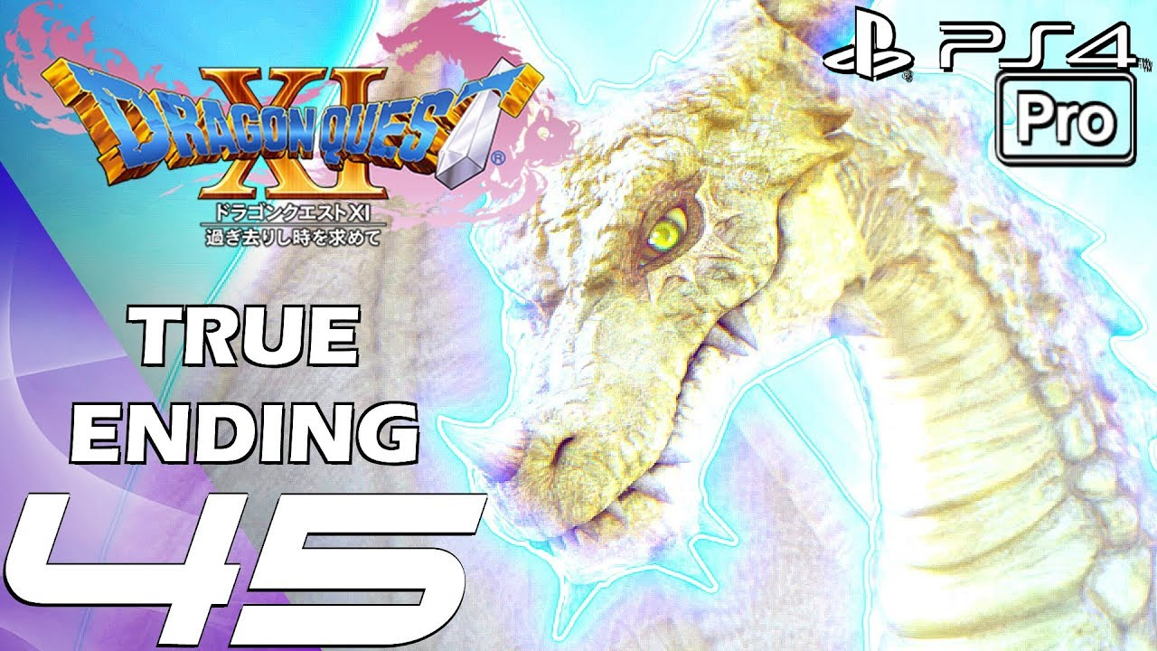DRAGON QUEST XI - Gameplay Walkthrough Part 45 - True Ending & True Final  Boss (PS4 PRO)