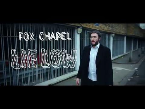Fox Chapel - Lie Low (official video)