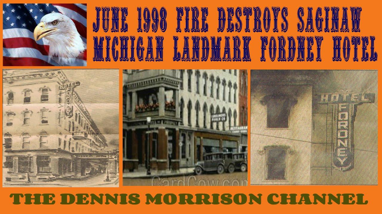 FIRE DESTROYS LANDMARK SAGINAW, MICHIGAN FORDNEY HOTEL ...