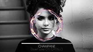 CHAMPANE - Down Low (ft. CATALI)