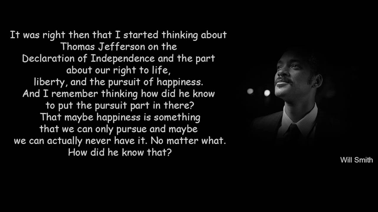 Life Liberty And The Pursuit Of Happiness Quote The Pursuit Of Happyness Will Smith Best Quotes  Youtube