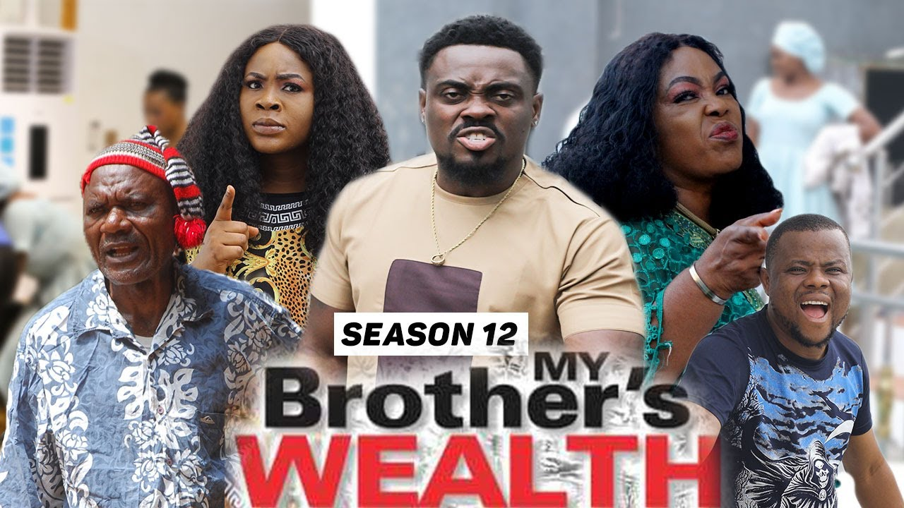 Download MY BROTHER'S WEALTH (SEASON 12) {TRENDING NEW MOVIE} - 2021 LATEST NIGERIAN NOLLYWOOD MOVIES