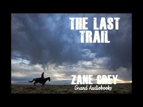 The Last Trail By Zane Grey (Full Audiobook)  *Grand Audiobooks