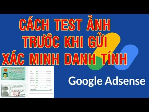 Cách Test Ảnh Trước Khi Gửi Xác Minh Danh Tính Google Adsense| Test Ảnh Xác minh tài khoản YouTube
