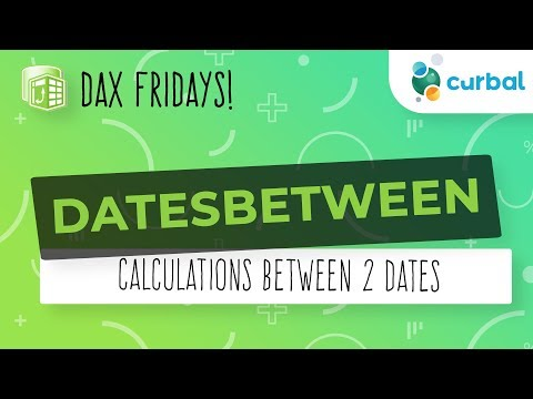 DAX Fridays! #80: DATESBETWEEN - YouTube