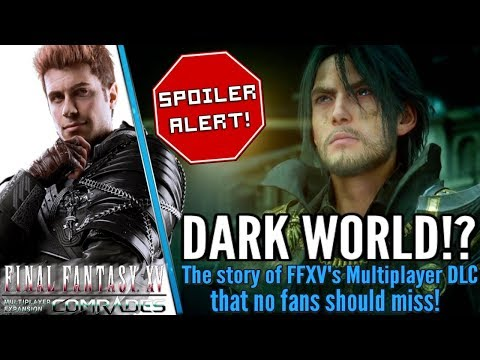 Why Final Fantasy XV Comrades DLC - Might just be the Dark World story fans want