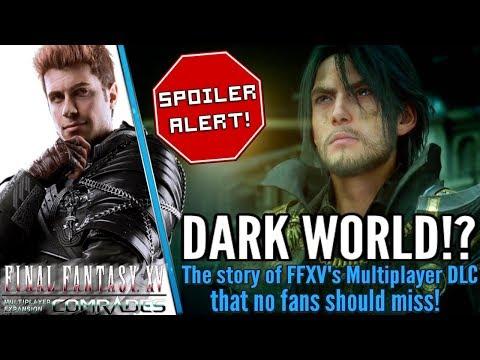 Why Final Fantasy XV Comrades DLC - Might just be the Dark World story fans want