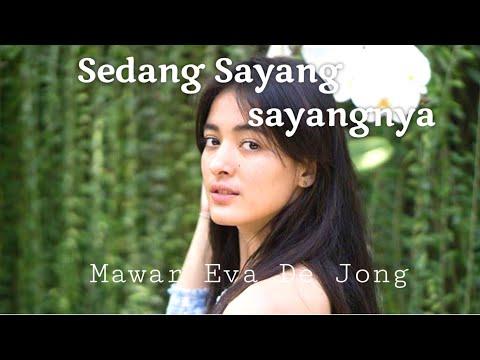 mawar-eva-de-jong---sedang-sayang-sayangnya(official-lirik-musik-video)
