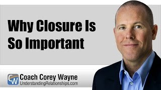 Why Closure Is So Important