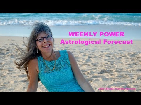 Astrologer Shakti Carola Navran: WEEKLY POWER Astrological Forecast from to August 14 to 21, 2016