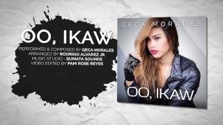 Repeat youtube video Oo, Ikaw by Geca Morales (Official Lyric Video)