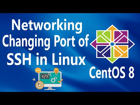 #25 - Networking - Changing SSH Port Number On Linux CentOS 8
