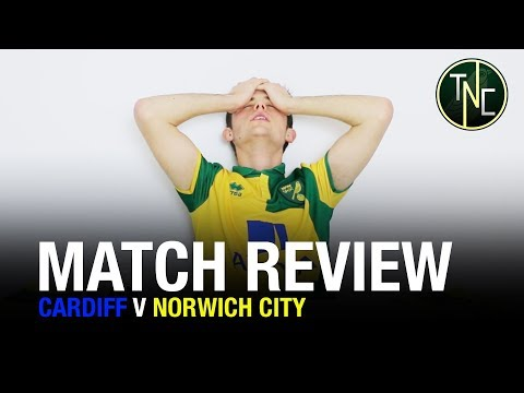 CARDIFF 3-1 NORWICH - A REAL WORRY! MATCH REVIEW