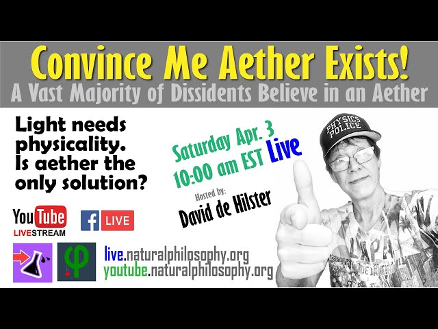Convince Me Aether Exists! with David de Hilster