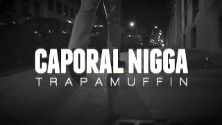 Caporal Nigga - TRAPAMUFFIN (Prod by Young Dreadz)