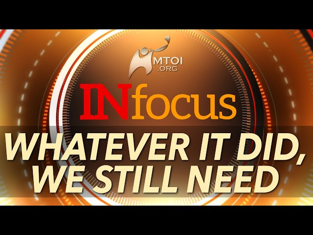 INFOCUS: Whatever It Did, We Still Need