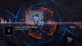Deadmau5 ft Grabbitz Let Go (DB700018 Remix)