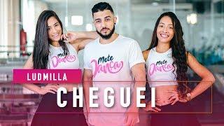 Cheguei - Ludmilla - Coreografia - Mete Dança