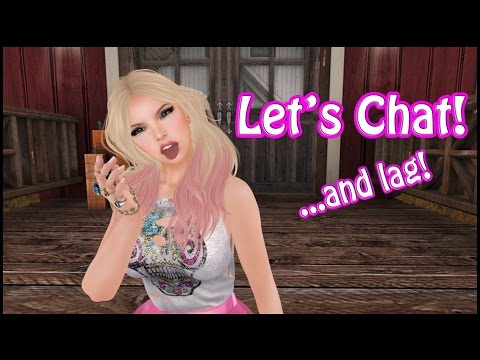 Let's Chat! Boundaries And Lag - The Real Second Life Experience!