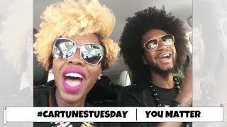 #CarTunesTuesday | You Matter | RAII & Whitney