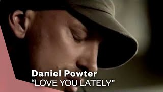 Daniel Powter - Love You Lately (Video)