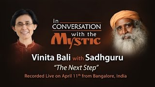 The Next Step : Vinita Bali​ In Conversation With Sadhguru