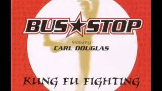 Bus Stop feat  Carl Douglas   Kung Fu Fighting 1998