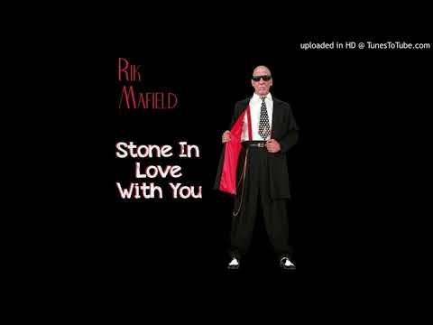 Stone In Love With You - Vocals By Rik Mafield