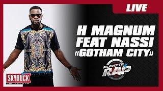 """H Magnum Feat Nassi """"Gotham City"""" en live dans Planète Rap"""