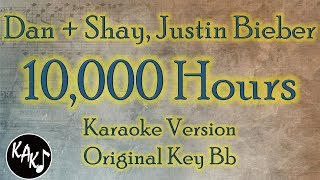 Dan + Shay, Justin Bieber - 10,000 Hours Karaoke Instrumental Lyrics Cover Original Key Bb
