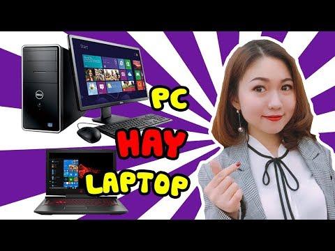 Nên Mua Máy Tính PC Hay Laptop để Làm Việc, Học Tập Tốt Hơn?