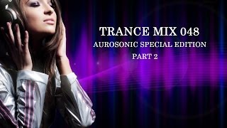 Trance Mix 048 (Aurosonic Special Edition part 2)