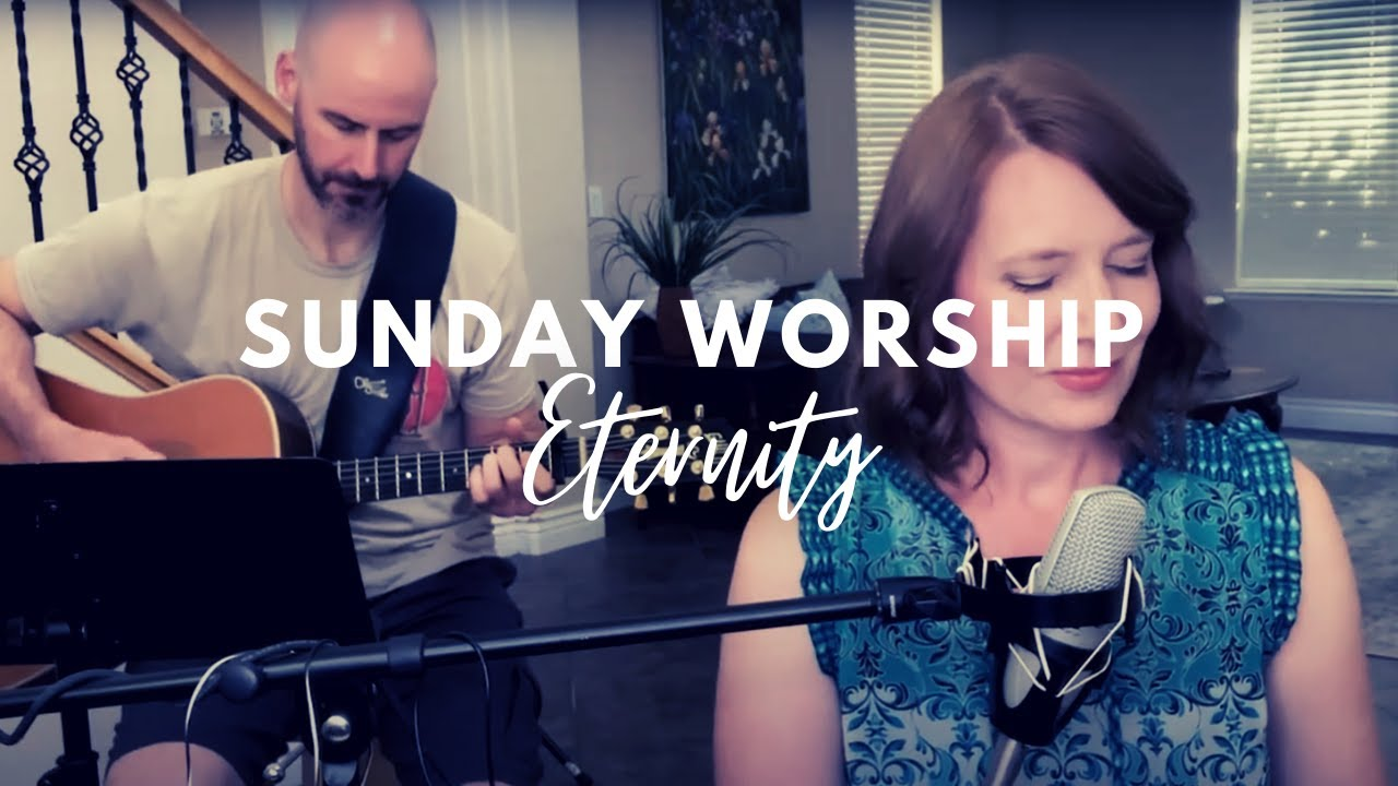 Eternity: Sunday Worship with Mike & Lisa Green