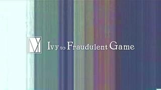 Ivy to Fraudulent Game - Utopia