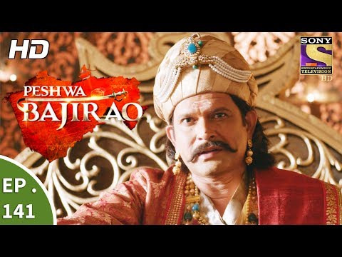Peshwa Bajirao - पेशवा बाजीराव - Ep 141 - 7th August, 2017