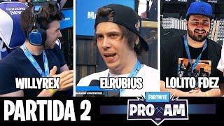 FINAL ÉPICO!! WILLYREX, ELRUBIUS y LOLITO FDEZ en el TORNEO de FORTNITE E3 | PRO AM (PARTIDA 2)
