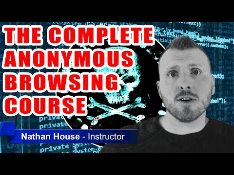 The Complete Anonymous Browsing Course