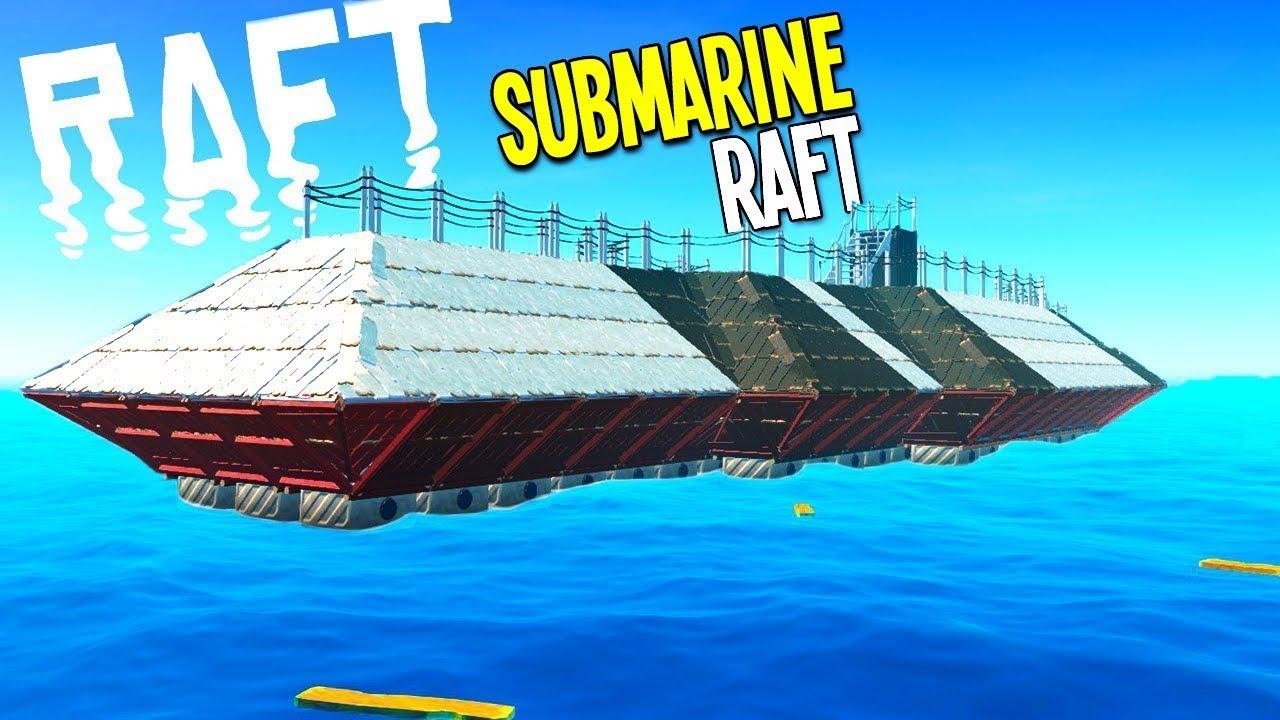 Raft: BUILDING AN AMAZING SUBMARINE RAFT - Raft Gameplay - Смотреть