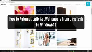 How To Automatically Set Wallpapers From Unsplash On Windows 10