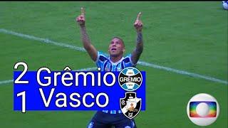 Grêmio 2 x 1 Vasco - Gols & Melhores Momentos - Globo HD - Campeonato Brasileiro