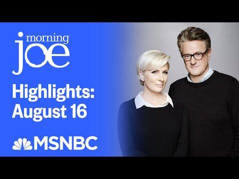 Watch Morning Joe Highlights: August 16 | MSNBC